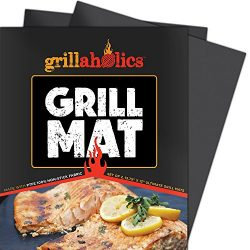 Grillaholics Grill Mat – Set of 2 Non Stick BBQ Grilling Mats – Heavy Duty, Reusable ...