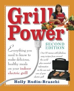 Grill Power: Second Edition: Everything you need to know to make delicious, healthy meals on you ...