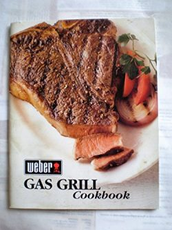 Weber Gas Grill Cookbook