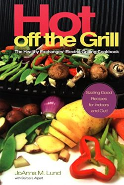 Hot Off The Grill: The Healthy Exchanges Electric Cookbook (Healthy Exchanges Cookbooks)
