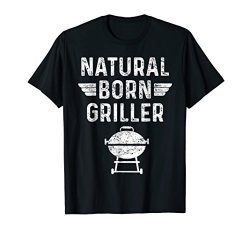 Natural Born Griller BBQ Barbecue Tshirt