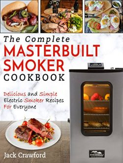 Masterbuilt Smoker Cookbook : The Complete Masterbuilt Smoker Cookbook – Delicious and Simple BB ...