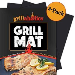 Grillaholics Grill Mat – Set of 3 Heavy Duty BBQ Grill Mats – Non Stick, Reusable an ...